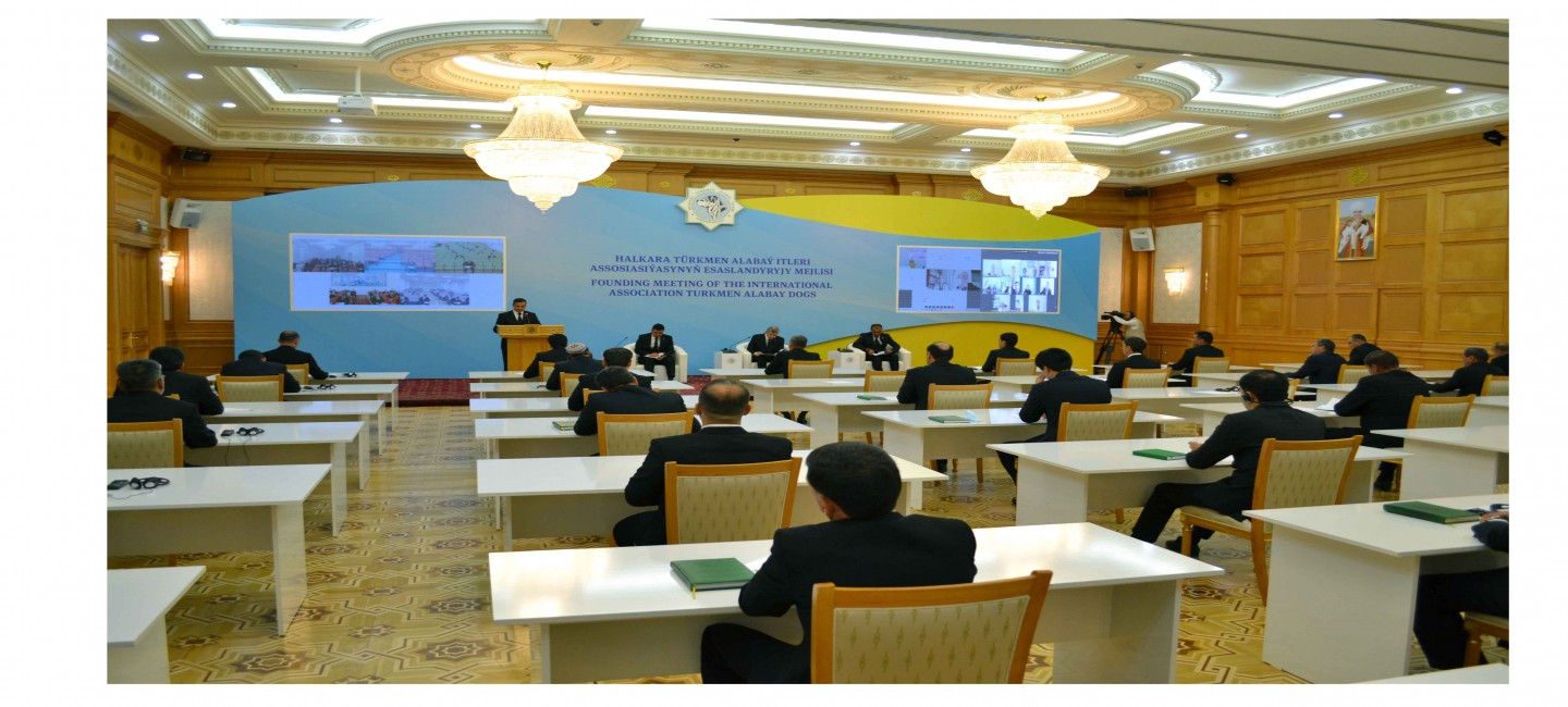 A FOUNDING MEETING OF THE INTERNATIONAL ASSOCIATION TURKMEN ALABAY DOGS WAS HELD IN ASHGABAT